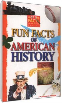 Just the Facts - Fun Facts of American History