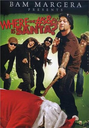 Bam Margera - Where the XXXX Is Santa