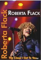 Flack Roberta - The closer I get to you