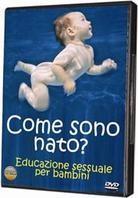 Come sono nato? - Educazione sessuale per bambini