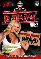 Bubba the Love Sponge presents: - Bubba Raw, Vol. 2