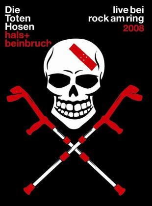 Die Toten Hosen - Hals- und Beinbruch: Live Bei Rock Am Ring 2008