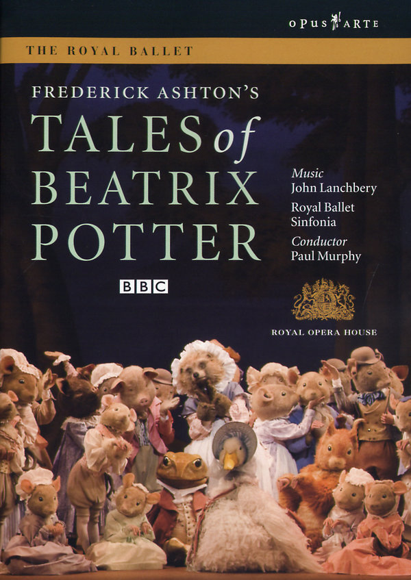 Royal Ballet, Orchestra of the Royal Opera House, Paul Murphy, … - Lanchbery - Tales of Beatrix Potter (Opus Arte, BBC)