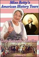 Miss Betty's American History Tours - George Washington's Home Town - Alexandria, VA