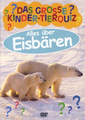 Das Grosse Kinder-Tierquiz - Eisbären