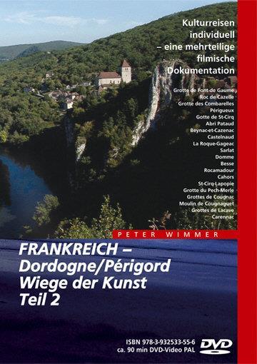 Frankreich - Dordogne / Perigord - Wiege der Kunst - Teil 2