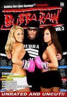 Bubba the Love Sponge presents: - Bubba Raw, Vol. 3