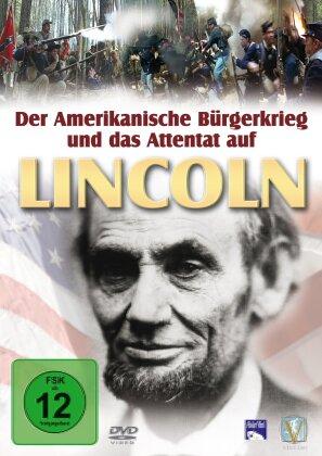 Der amerikanische Bürgerkrieg und das Attentat auf LINCOLN