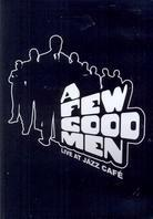 A Few Good Men - Live at Jazz Café