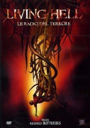 Living Hell - Le radici del terrore (2008)