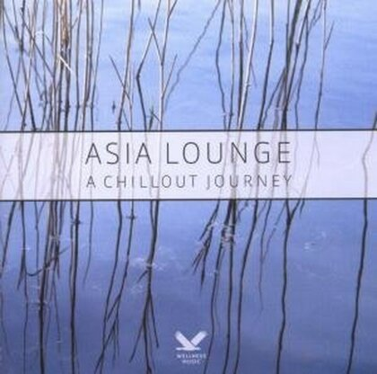 Various Artists - Asia Lounge - A Chillout Journey