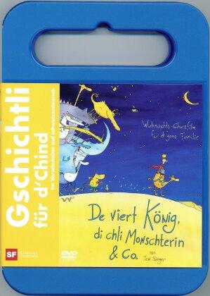 De viert König, di chli Monschterin & Co.
