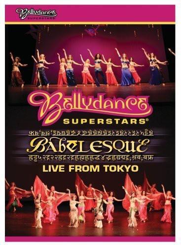 Bellydance Superstars - Babelesque - Live from Tokyo