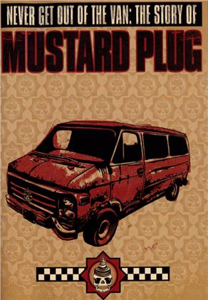 Mustard Plug - Never Get Out of the Van