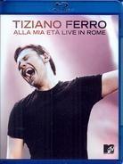 Ferro Tiziano - Alla mia età - Live in Rome