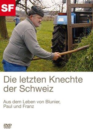 Die letzten Knechte der Schweiz - Aus dem Leben von Blunier, Paul und Franz