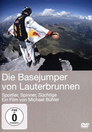Die Basejumper von Lauterbrunnen - Sportler, Spinner, Süchtige