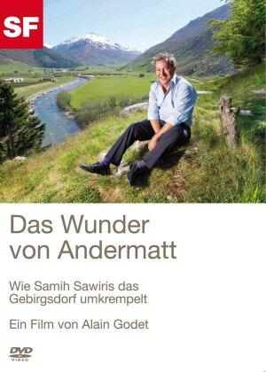 Das Wunder von Andermatt - Wie Samih Sawiris das Gebirgsdorf umkrempelt