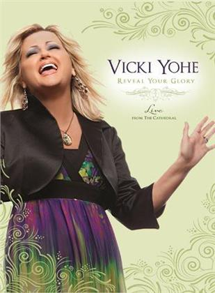 Yohe Vicki - Reveal Your Glory - Live from the Cathedral