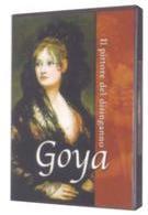Goya - Il pittore del disinganno