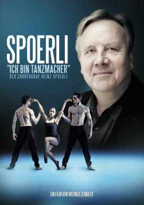Spoerli - Ich bin Tanzmacher - Der Choreograf Heinz Spoerli