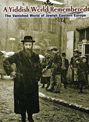 A Yiddish World Remembered - The Story of Jewish Life in Eastern Europe