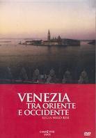 Venezia - Tra Oriente ed Occidente