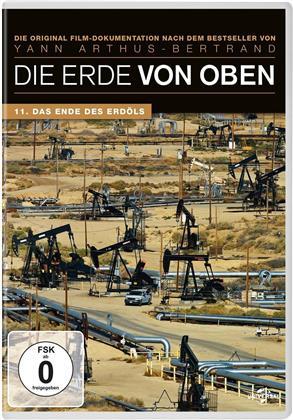 Die Erde von oben - 11. Das Ende des Erdöls