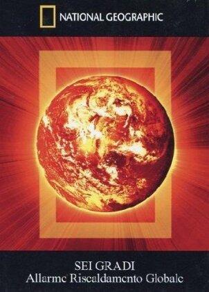 National Geographic - Sei gradi - Allarme riscaldamento globale