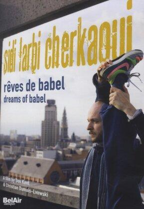 Sidi Larbi Cherkaoui - Rêves de Babel / Dreams of Babel (Bel Air Classique)