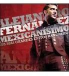 Fernandez Alejandro - Mexicanisimo - Sus Mas Grandes Exitos Rancheros