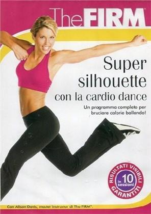 The Firm - Super Silhouette con la Cardio Dance