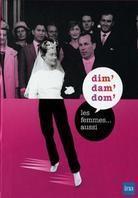 Dim' dam' dom' / Les femmes... aussi - Coffret (4 DVDs)