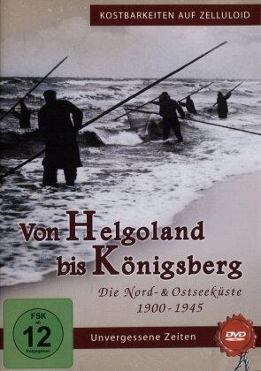 Kostbarkeiten auf Zelluloid - Von Helgoland bis Königsberg: Die Nord- und Ostseeküste 1900 - 1945