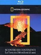 National Geographic - Scontro di continenti (2010)