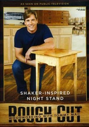 Rough Cut - Woodworking Tommy Mac: - Night Stand
