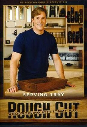 Rough Cut - Woodworking Tommy Mac: - Seving Tray