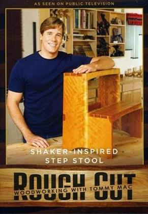 Rough Cut - Woodworking Tommy Mac: - Step Stool