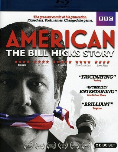Bill Hicks - American: The Bill Hicks Story