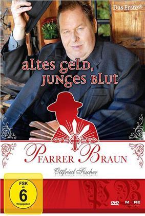 Pfarrer Braun - Altes Geld, junges Blut