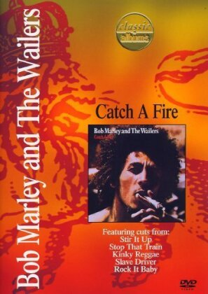 Bob Marley & The Wailers - Catch a fire (Classic Albums)