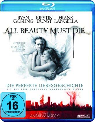 All beauty must die - Die perfekte Liebesgeschichte (2012)
