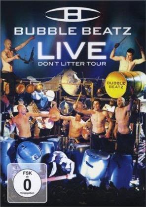 Bubble Beatz - Live don't litter tour