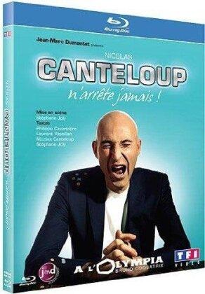 Nicolas Canteloup - Nicolas Canteloup n'arrête jamais !