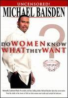 Michael Baisden - Do Women know what they want (Uncut)