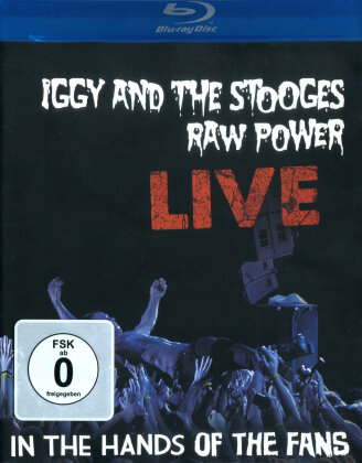 Iggy & The Stooges - Iggy & Stooges - Raw Power Live: In The Hands Of The Fans