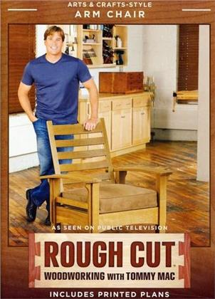 Rough Cut - Woodworking Tommy Mac: - Arts & Crafts