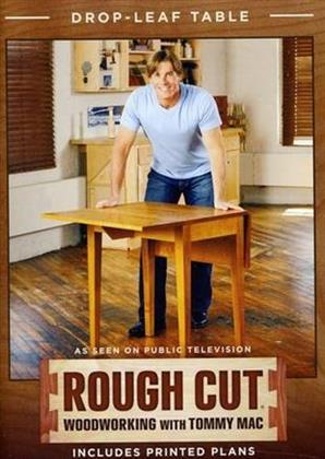 Rough Cut - Woodworking with Tommy Mac: - Drop-Leaf