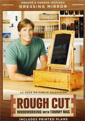 Rough Cut - Woodworking with Tommy Mac: - Greene & Greene