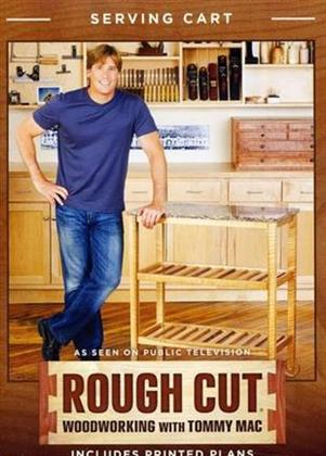 Rough Cut - Woodworking with Tommy Mac: - Kitchen Cart